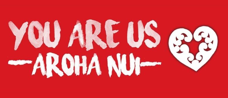 You Are Us - Aroha Nui