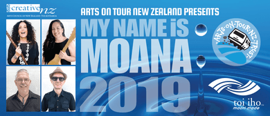 My Name is Moana - Arts on Tour NZ
