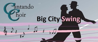 Cantando Choir and Bel Suono - Big City Swing