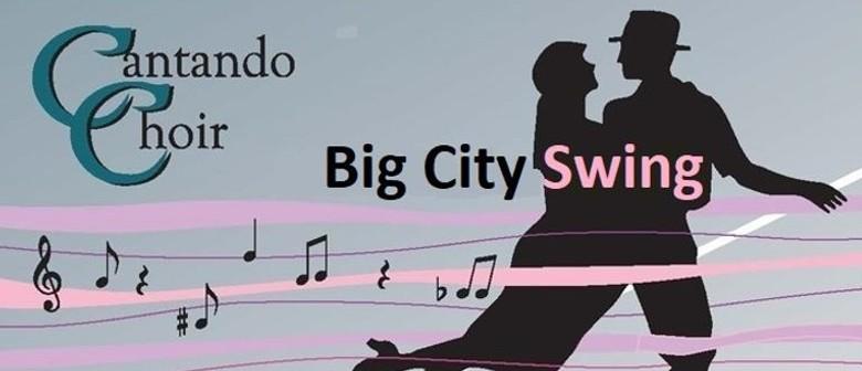 Cantando Choir and Bel Suono - Big City Swing