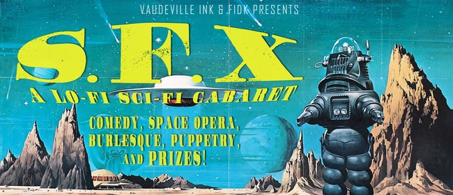 SFX: A Lo-Fi Sci-Fi Cabaret