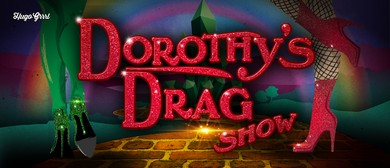 Dorothy's Drag Show: A Wizard of Oz Spectacular!