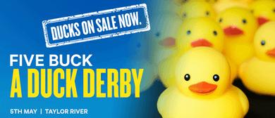 Five Buck a Duck Derby