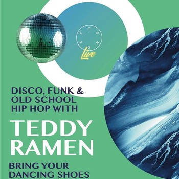 Disco, Funk And Hip Hop with Teddy Ramen