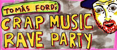 Crap Music Rave Party! In Christchurch!