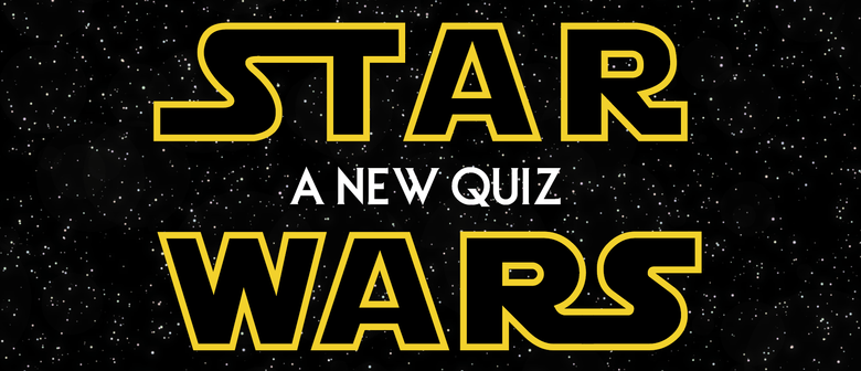 Star Wars: A New Quiz (Adults + Youth)