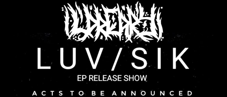 L. Dreary - LUV/SIK Release Show