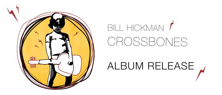 Bill Hickman - Crossbones - Album Launch