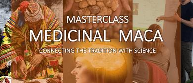 Medicinal Maca Masterclass