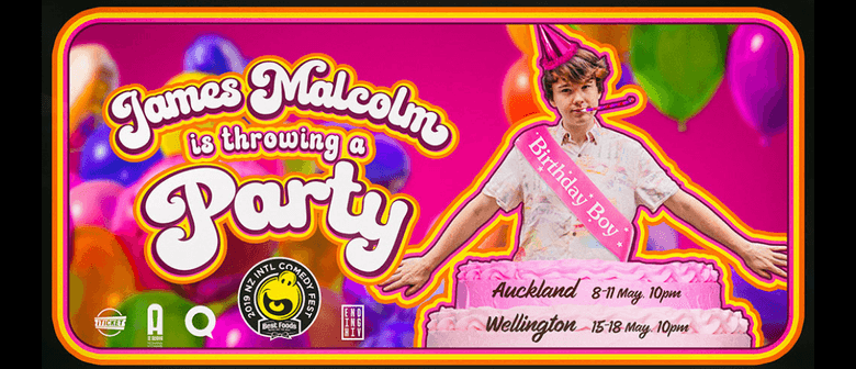 James Malcolm is Throwing A Party - NZICF