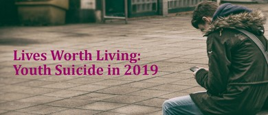 Lives Worth Living: Youth Suicide in 2019