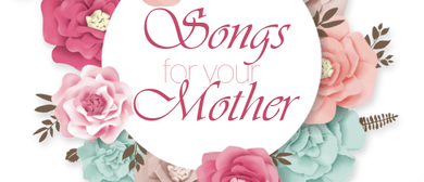 Songs For Your Mother