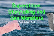 Image for event: Superstition, Storytelling and Sea Monsters