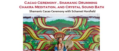 Cacao Ceremony, Shamanic Drumming Chakra Meditation & Sound