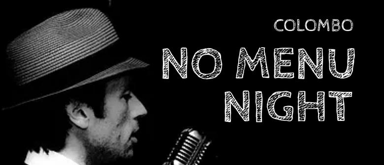 Colombo No Menu Night with Steve Carlin