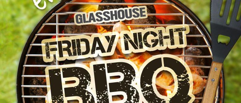 Glasshouse Friday BBQ