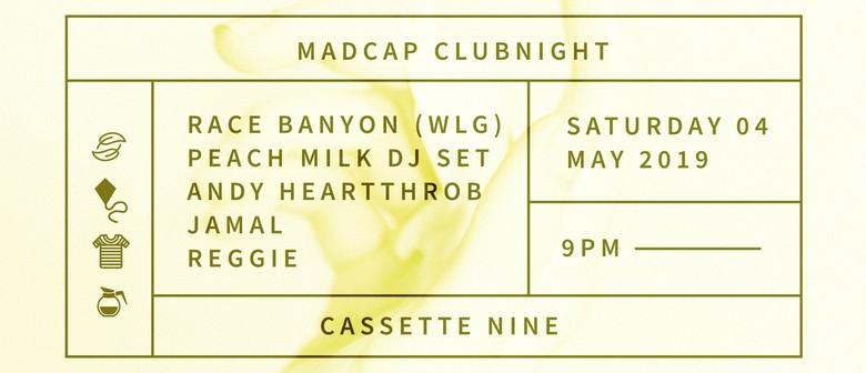 Madcap Clubnight: Race Banyon, Peach Milk (DJ set) & More