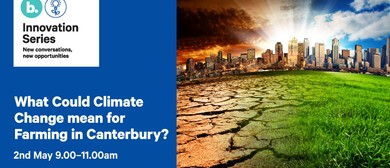 What Could Climate Change Mean for Farming in Canterbury?