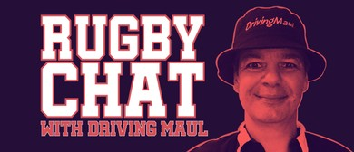 Rugby Chat with DrivingMaul