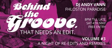 Behind the Groove - That Needs an Edit Volume 3