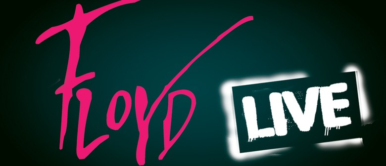 Floyd Live – A Celebration and Salute to Pink Floyd