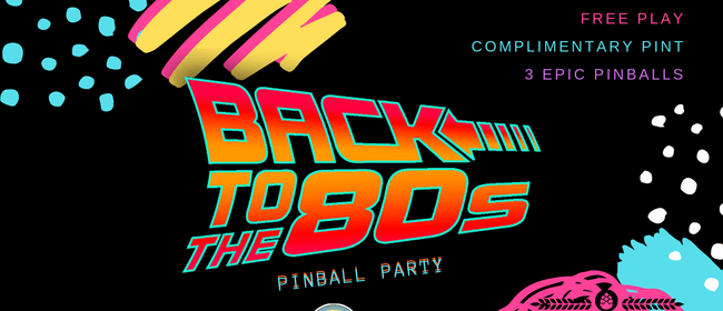Back to the 80's Pinball Party