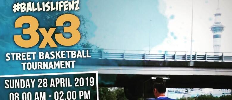 BALL IS LIFE NZ - 3x3 Street-Basketball Tournament: POSTPONED