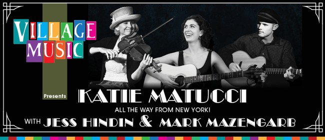 Katie Matucci, Mark Mazengarb & Jess Hindin in Concert!