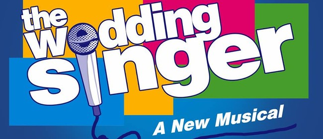 The Wedding Singer - The Manawatu Theatre Society