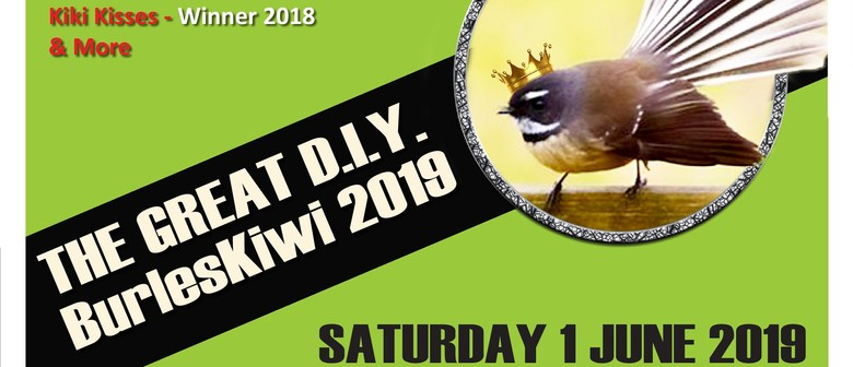 The Great D.I.Y. BurlesKiwi 2019