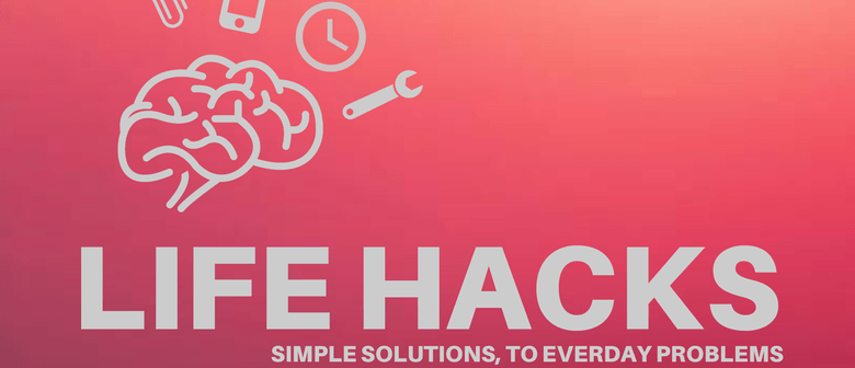 Life Hacks - Simple Solutions to Everyday Problems