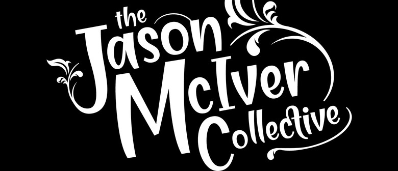 The Jason McIver Collective with Grant Haua & Coral