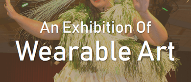 An Exhibition of Wearable Art