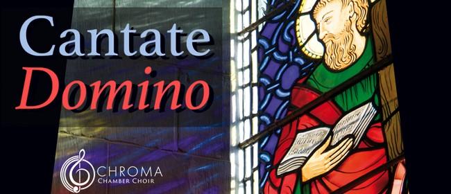 Chroma Chamber Choir: Cantate Domino