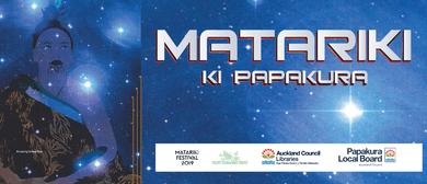Matariki Festival 19: Matariki ki Papakura