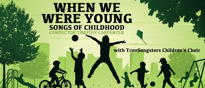 When We Were Young; Songs of Childhood