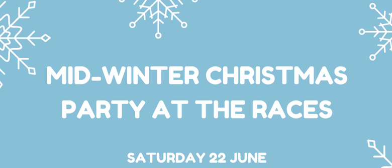 Mid-Winter Christmas Party At the Races 2019