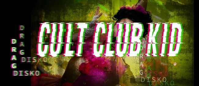 Cult Club Kid - Drag Disko