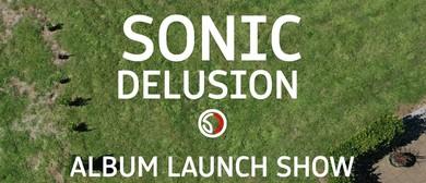 Sonic Delusion - Album Release Show