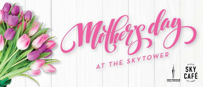 Mother's Day at the Sky Tower