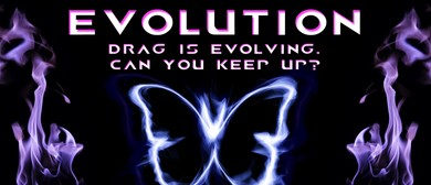 Evolution: Drag Show - July Edition