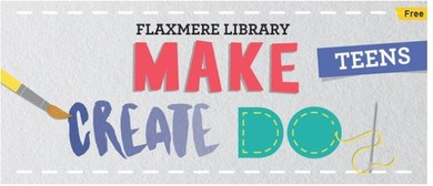 Make Create Do - for Teens