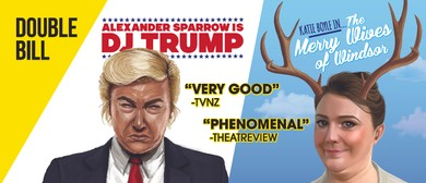 Comedy Double Bill: DJ Trump and The Merry Wives of Windsor: CANCELLED