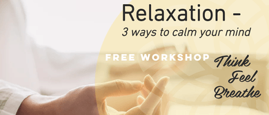 Relaxation - Three Ways to Calm Your Mind In 90 Seconds