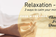 Image for event: Relaxation - Three Ways to Calm Your Mind In 90 Seconds