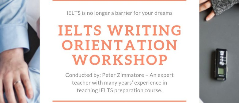 IELTS Orientation Writing Workshop