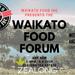 Waikato Food Inc Presents - The Waikato Food Forum