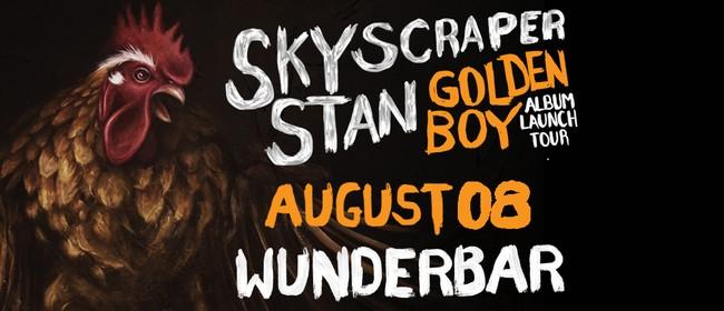 Skyscraper Stan: Golden Boy Album Launch Tour