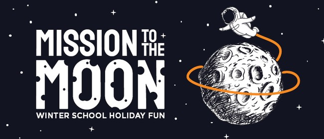 Mission to the Moon – Winter School Holiday Fun