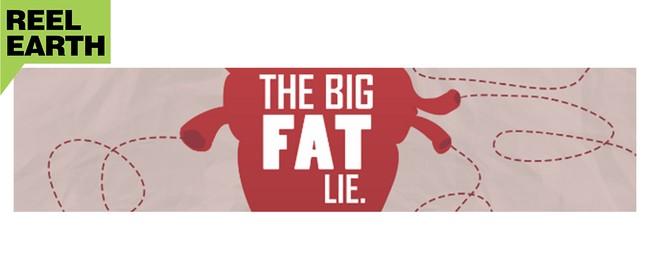 Reel Earth Screening - The Big Fat Lie